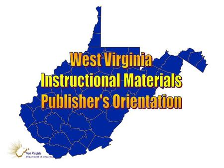 Information Packet (available online) Presentation Calendar of Events Adoption Groupings/Schedule WV Code 18-2A Criteria for English/Language Arts (Composition,
