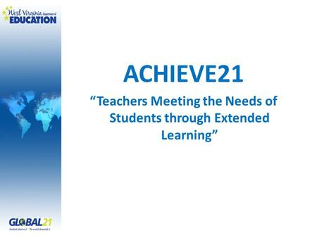 ACHIEVE21 Teachers Meeting the Needs of Students through Extended Learning.
