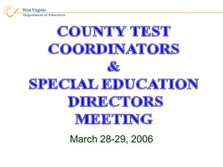 March 28-29, 2006. Welcome/21 st Century Partnership Dr. Steve Paine, State Superintendent of Schools.