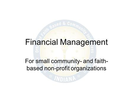 Financial Management For small community- and faith- based non-profit organizations.
