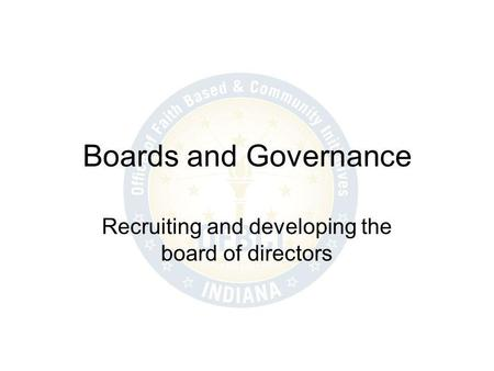 Boards and Governance Recruiting and developing the board of directors.