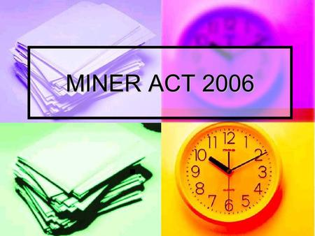 MINER ACT 2006. Emergency Response Plan ERPs to be continuously updated and reviewed every 6 months Post Accident Communications 1.Redundant Communications.