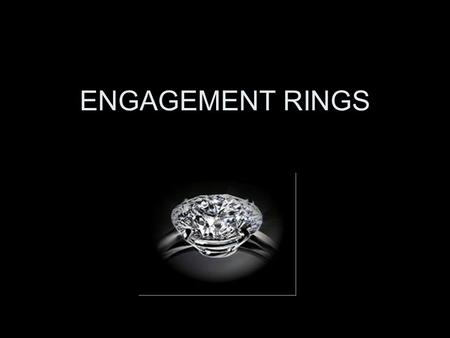 ENGAGEMENT RINGS. The first engagement ring is believed to have been offered in the fifteenth century by the Archduke Maximilian of Austria. He presented.