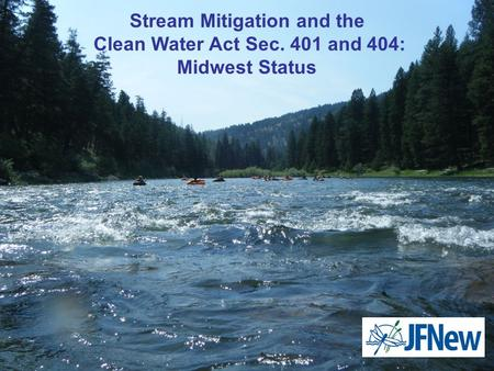 Stream Mitigation and the Clean Water Act Sec. 401 and 404: Midwest Status.