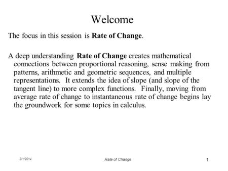 Welcome The focus in this session is Rate of Change.
