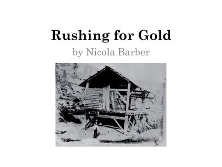 Rushing for Gold by Nicola Barber. 1 Why did John Sutter want to keep the discovery of gold a secret? Ο A. John Sutter wanted to test the metal to make.