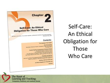 Self-Care: An Ethical Obligation for Those Who Care.