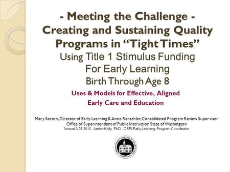 - Meeting the Challenge - Creating and Sustaining Quality Programs in Tight Times Using Title 1 Stimulus Funding For Early Learning Birth Through Age 8.