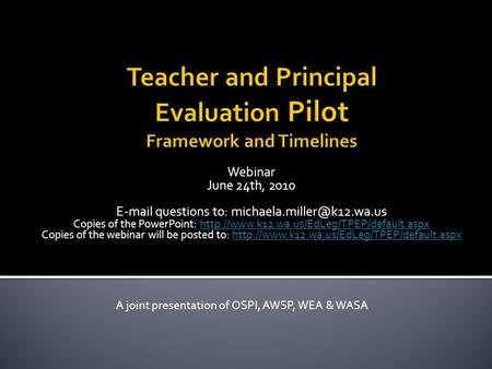 Webinar June 24th, 2010  questions to: Copies of the PowerPoint: