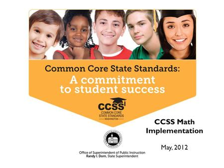 CCSS Math Implementation May, 2012. Common Core State Standards in MATHEMATICS 5/29/122.