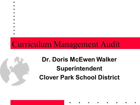 Curriculum Management Audit Dr. Doris McEwen Walker Superintendent Clover Park School District.