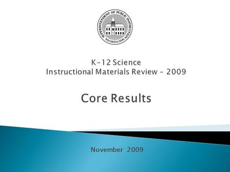 November 2009. 2 The first two processes occurred during Review Week. After the Review Week, top scoring programs were reviewed by a small group for conceptual.
