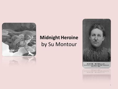 Midnight Heroine by Su Montour 1. 7 Which sentence explains why Kate went off into the night? o A. Her mother urged her to help Old Number 11. o B. She.