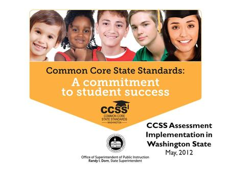 CCSS Assessment Implementation in Washington State May, 2012.