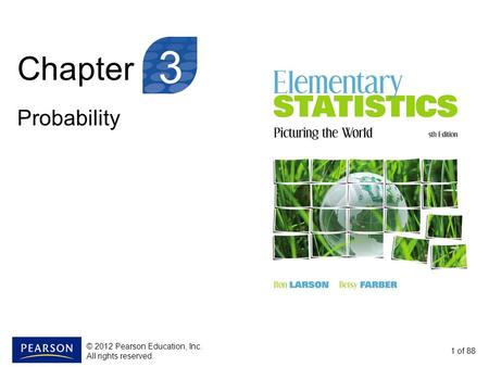 Chapter Probability 1 of 88 3 © 2012 Pearson Education, Inc. All rights reserved.