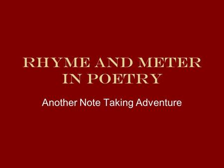 Rhyme and Meter in Poetry Another Note Taking Adventure.