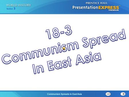 The Cold War Begins Section 3 Communism Spreads in East Asia.