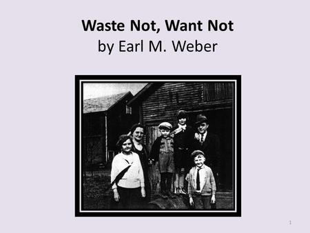 Waste Not, Want Not by Earl M. Weber 1. 08 What is the meaning of the word necessities in paragraph 4? o A. Extras o B. Seasonings o C. Supplementals.