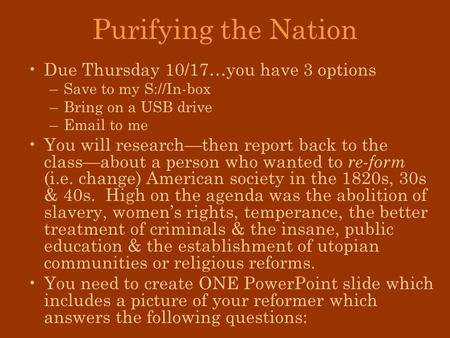 Purifying the Nation Due Thursday 10/17…you have 3 options