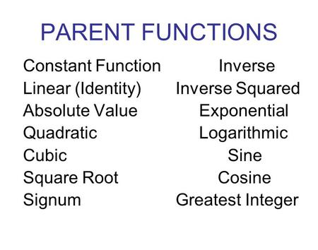 PARENT FUNCTIONS Constant Function Inverse
