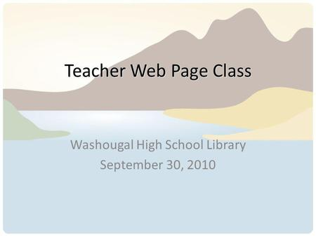 Teacher Web Page Class Washougal High School Library September 30, 2010.