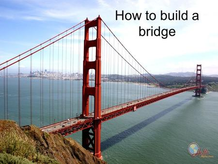 How to build a bridge. This slideshow contains tips, hints and several interesting bridge designs. You may use what you like. I will post this on my website.