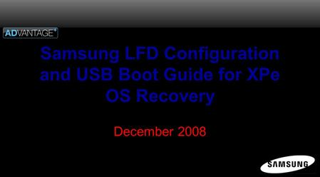Samsung LFD Configuration and USB Boot Guide for XPe OS Recovery December 2008.