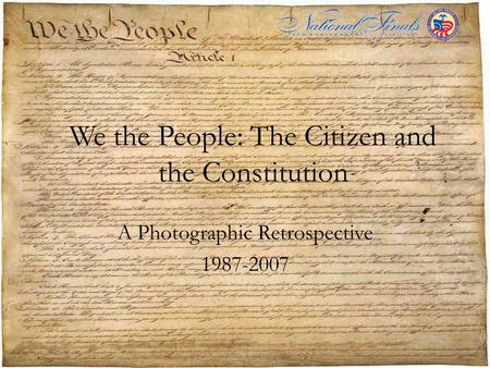 We the People: The Citizen and the Constitution A Photographic Retrospective 1987-2007.