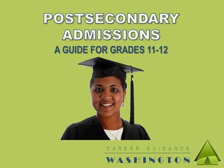 CAREER GUIDANCE WASHINGTON. WHERE WILL YOU GO? Four-year public college: o University of Washington o Washington State University o Western Washington.