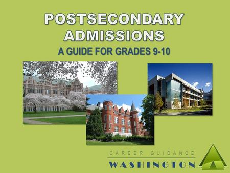 CAREER GUIDANCE WASHINGTON. HUSKY OR COUGAR OR…? Washington State has six four- year public colleges: o University of Washington o Washington State University.