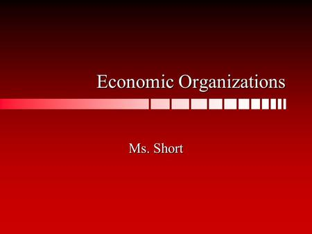 Economic Organizations Ms. Short. WTO WTO = World Trade OrganizationWTO = World Trade Organization The WTO is a forum where nations meet to discuss rules.