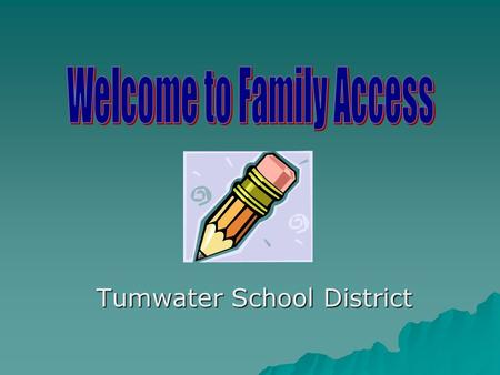 Tumwater School District. www.tumwater.k12.wa.us www.tumwater.k12.wa.us Select Parents www.tumwater.k12.wa.us.