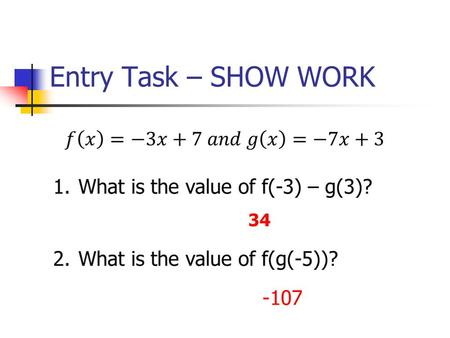 Entry Task – SHOW WORK 34 -107. 2.2 Direct Variation Target: I can Write and interpret direct variation equations.