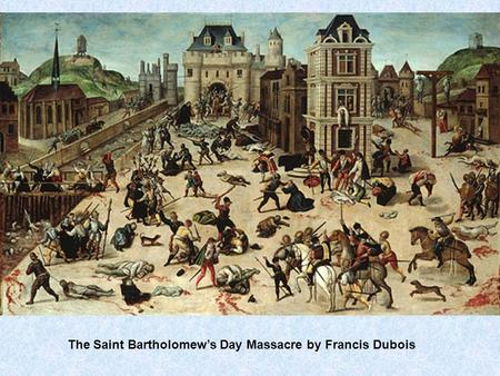 The Saint Bartholomews Day Massacre by Francis Dubois.