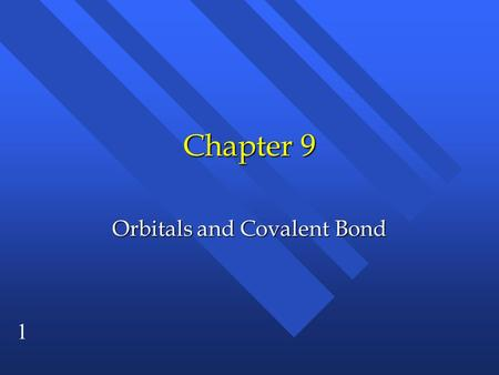 1 Chapter 9 Orbitals and Covalent Bond. 2 Atomic Orbitals Dont Work n to explain molecular geometry. n In methane, CH 4, the shape is tetrahedral. n The.