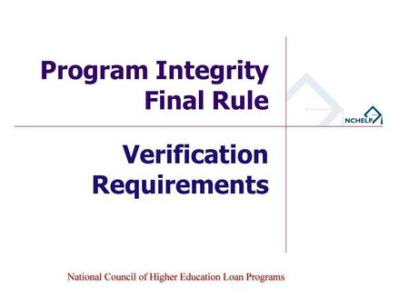 Verification Requirements Program Integrity Final Rule.