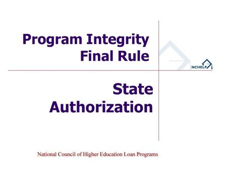 State Authorization Program Integrity Final Rule.
