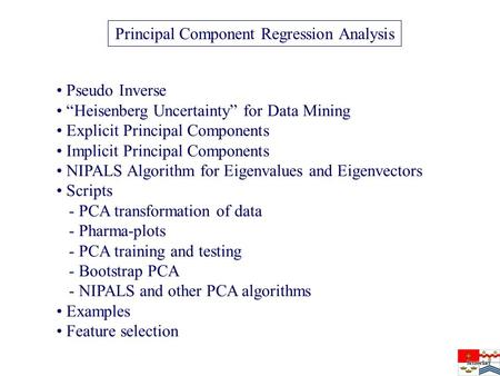 Pseudo Inverse Heisenberg Uncertainty for Data Mining Explicit Principal Components Implicit Principal Components NIPALS Algorithm for Eigenvalues and.
