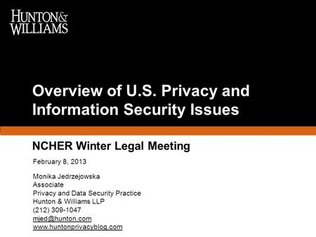 February 8, 2013 Monika Jedrzejowska Associate Privacy and Data Security Practice Hunton & Williams LLP (212) 309-1047