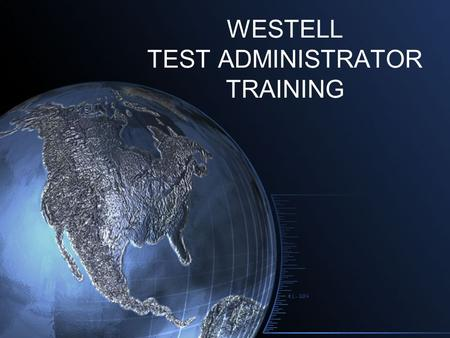 WESTELL TEST ADMINISTRATOR TRAINING. Introduction This presentation contains general information for administration of the West Virginia Test of English.