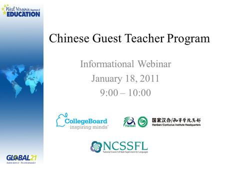 Chinese Guest Teacher Program Informational Webinar January 18, 2011 9:00 – 10:00.