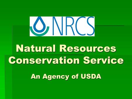 Natural Resources Conservation Service An Agency of USDA.