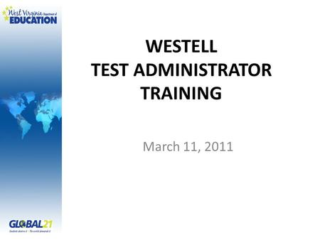 WESTELL TEST ADMINISTRATOR TRAINING March 11, 2011.