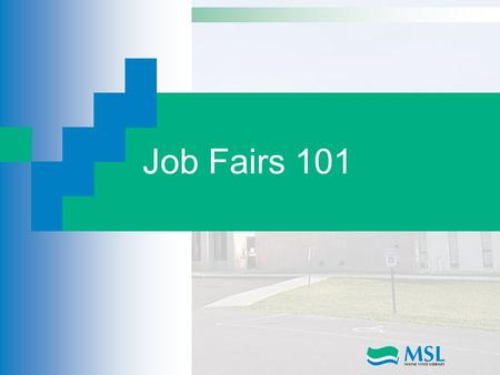 Job Fairs 101. O*NET Resource Center Provides important occupational information that can help People seeking new jobs Better Jobs First Jobs People who.