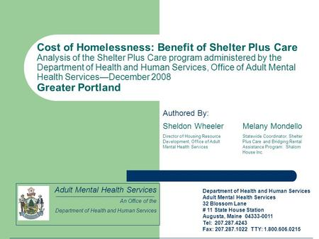 Cost of Homelessness: Benefit of Shelter Plus Care Analysis of the Shelter Plus Care program administered by the Department of Health and Human Services,