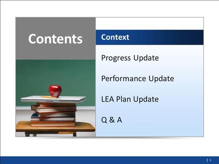 August 2011 Delaware Education Plan Update. | 1 Context Progress Update Performance Update Q & A LEA Plan Update Contents.