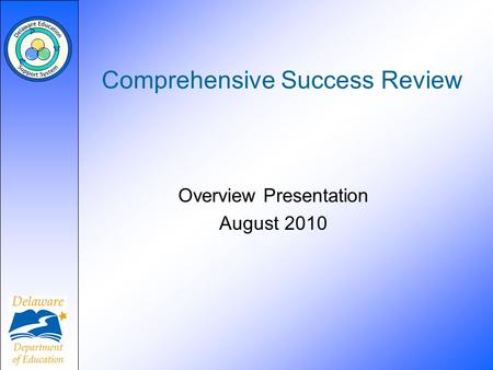 Comprehensive Success Review Overview Presentation August 2010.