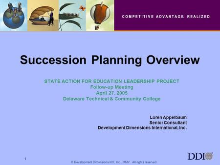 1 © Development Dimensions Intl, Inc., MMV. All rights reserved. 1 Succession Planning Overview STATE ACTION FOR EDUCATION LEADERSHIP PROJECT Follow-up.