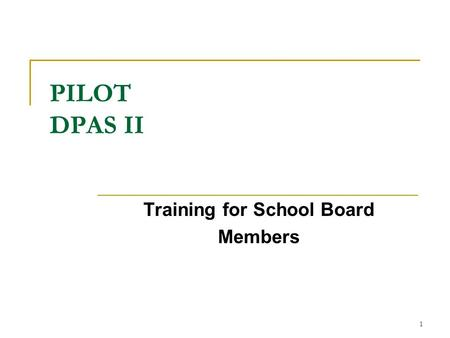 1 PILOT DPAS II Training for School Board Members.