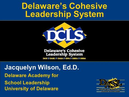 Delaware's Cohesive Leadership System